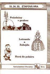 Prázdniny v pralese Lotrando a Zubejda Hurá do poháru