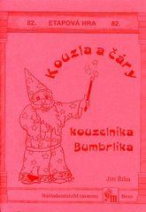 KOUZLA A ČÁRY KOUZELNÍKA BUMBRLÍKA