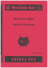 Sbírka her oddílů Delfíni a Kassiopea, díl 1.