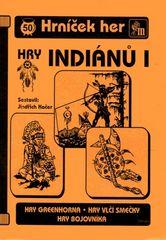 Hry indiánů I.