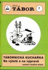 TÁBORNICKÁ KUCHAŘKA - Na výletě a navýpravě