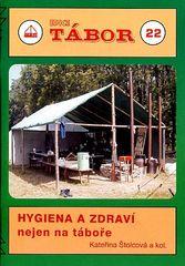 HYGIENA A ZDRAVÍ nejen na táboře a NOVELIZOVANÁ Vyhláška č. 106/2001 Sb.