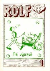 Rolf 1. - Na výpravě I.