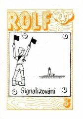 Rolf 3. - Signalizace