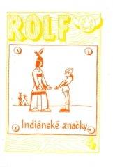 Rolf 4. - Indiánské značky