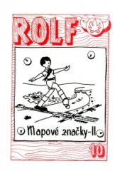 Rolf 10. - Mapové značky II.