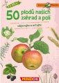 50 plodů našich zahrad a polí - Expedice příroda