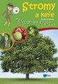 Stromy a keře - Přírodě na stopě