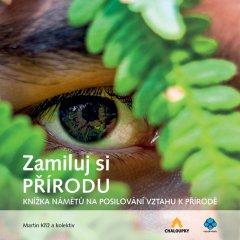 Zamiluj si přírodu - knížka námětů na posilování vztahu k přírodě