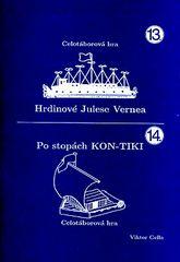 Hrdinové Julese Vernea Po stopách KON-TIKI - POSLEDNÍ KUS