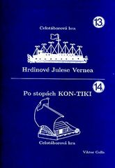 Hrdinové Julese Vernea Po stopách KON-TIKI